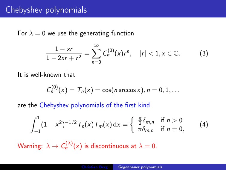 Chebyshev polynomials For λ = 0 we use the gene...