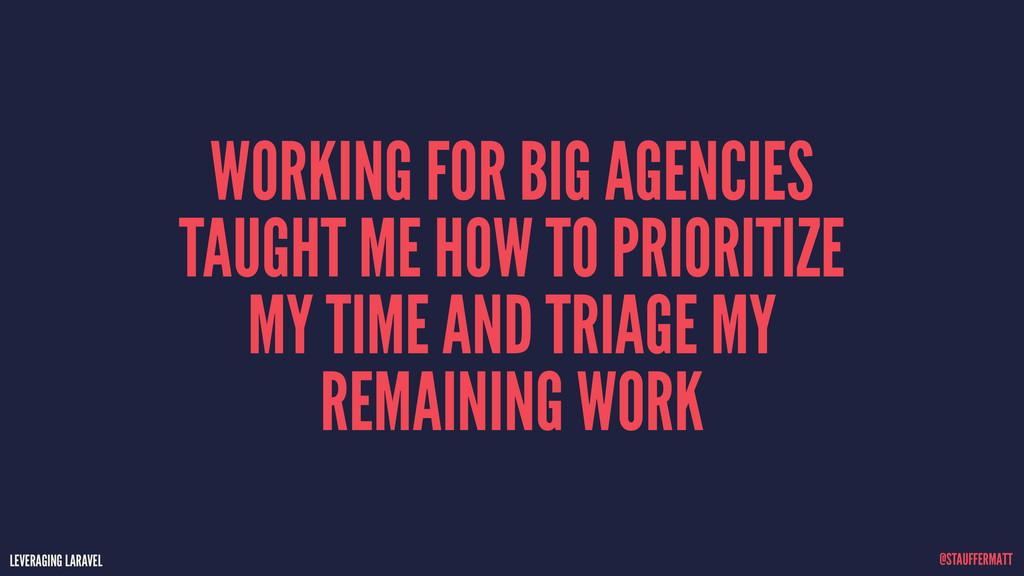 LEVERAGING LARAVEL @STAUFFERMATT WORKING FOR BI...