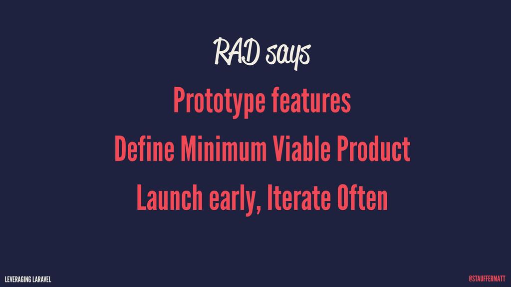 LEVERAGING LARAVEL @STAUFFERMATT RAD says Proto...