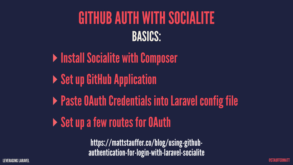 LEVERAGING LARAVEL @STAUFFERMATT GITHUB AUTH WI...