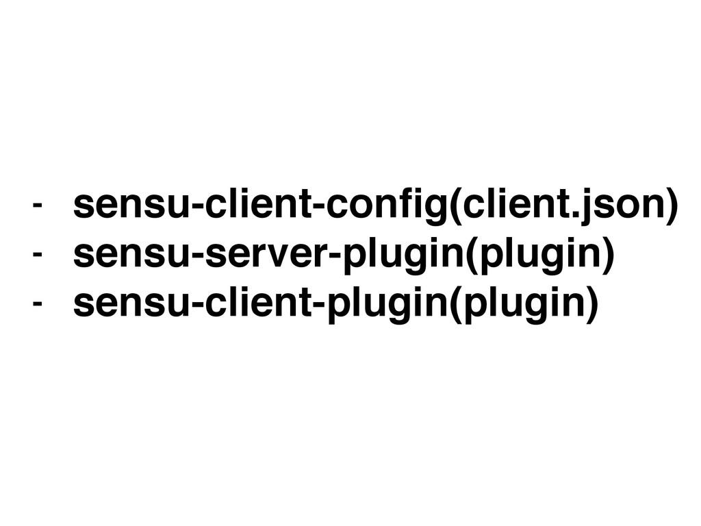 - sensu-client-config(client.json)! - sensu-serv...