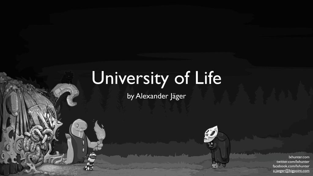 University of Life by Alexander Jäger lxhunter....