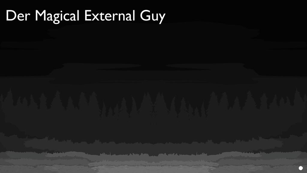 Der Magical External Guy