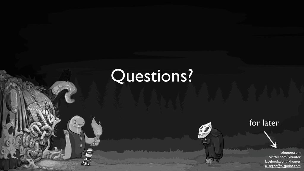 Questions? lxhunter.com twitter.com/lxhunter fa...