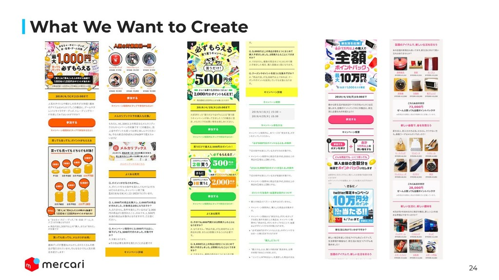24 What We Want to Create