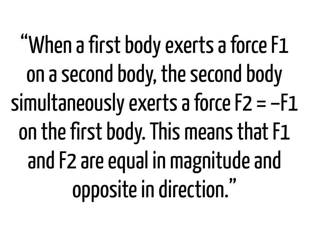 """When a first body exerts a force F1 on a secon..."