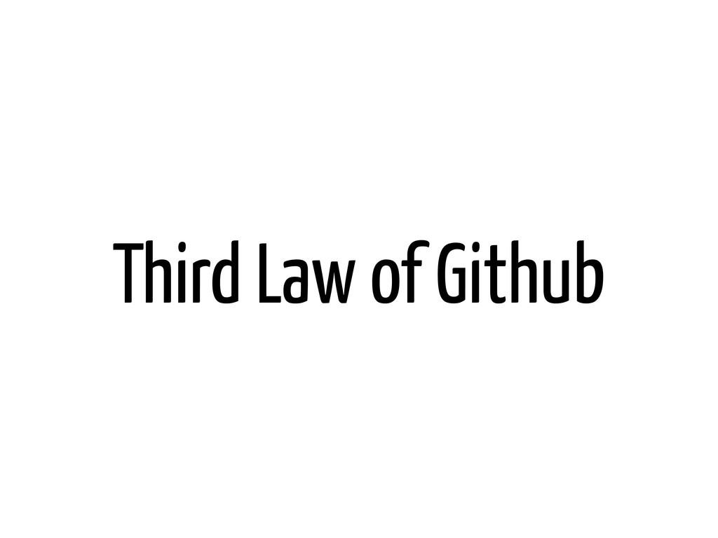 Third Law of Github