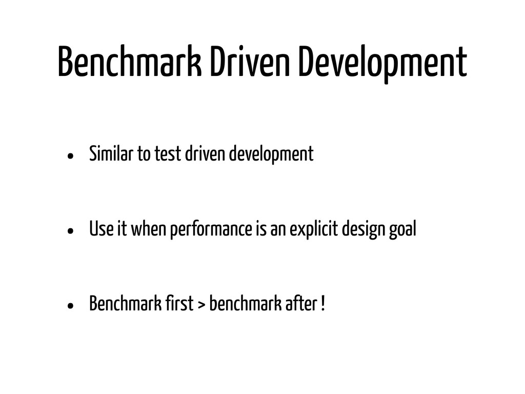 Benchmark Driven Development • Similar to test ...