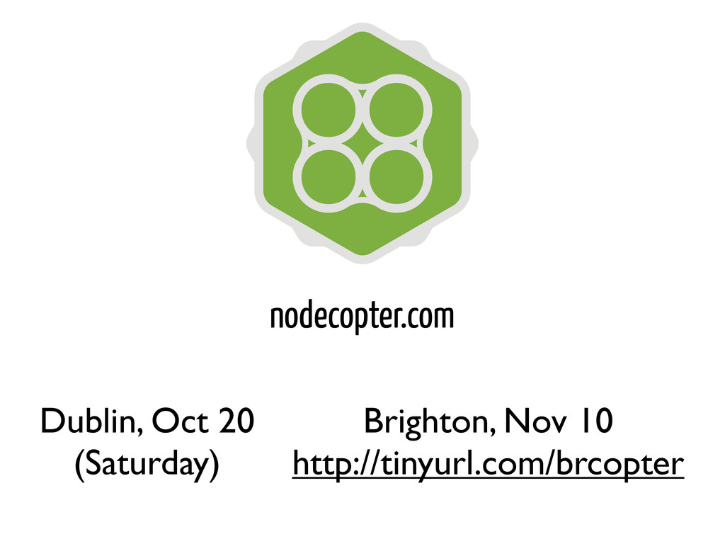 nodecopter.com Dublin, Oct 20 (Saturday) Bright...