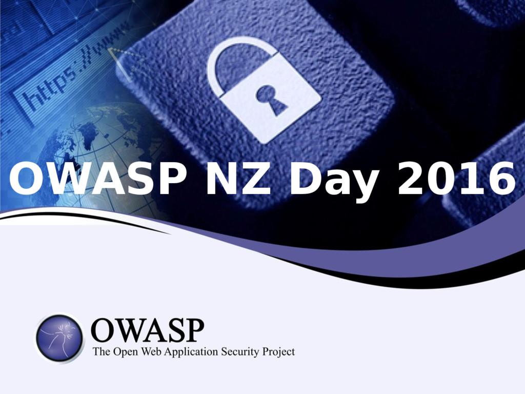 OWASP NZ Day 2016