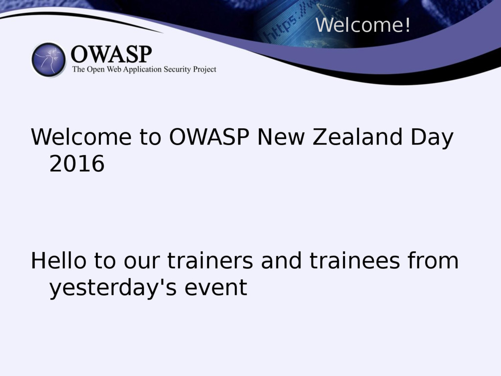Welcome! Welcome to OWASP New Zealand Day 2016 ...