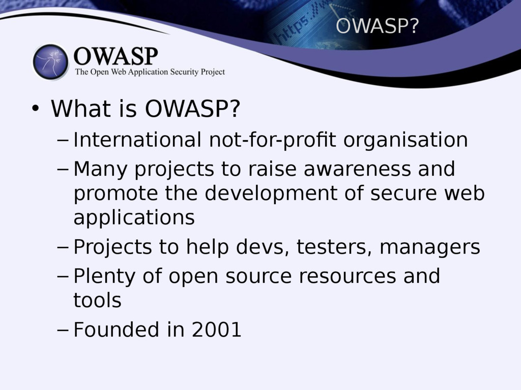 OWASP? • What is OWASP? – International not-for...