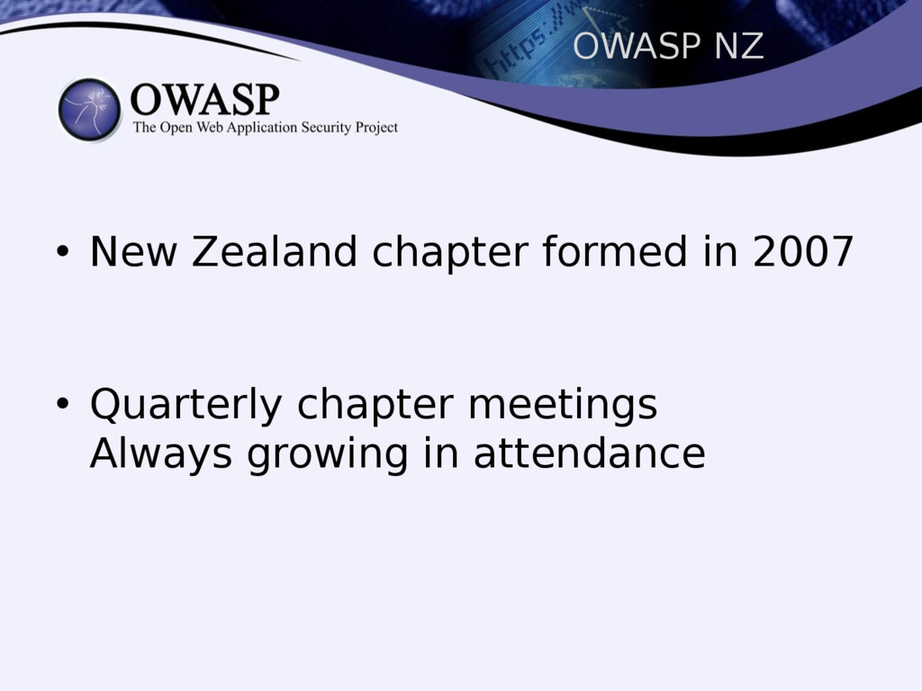 OWASP NZ • New Zealand chapter formed in 2007 •...