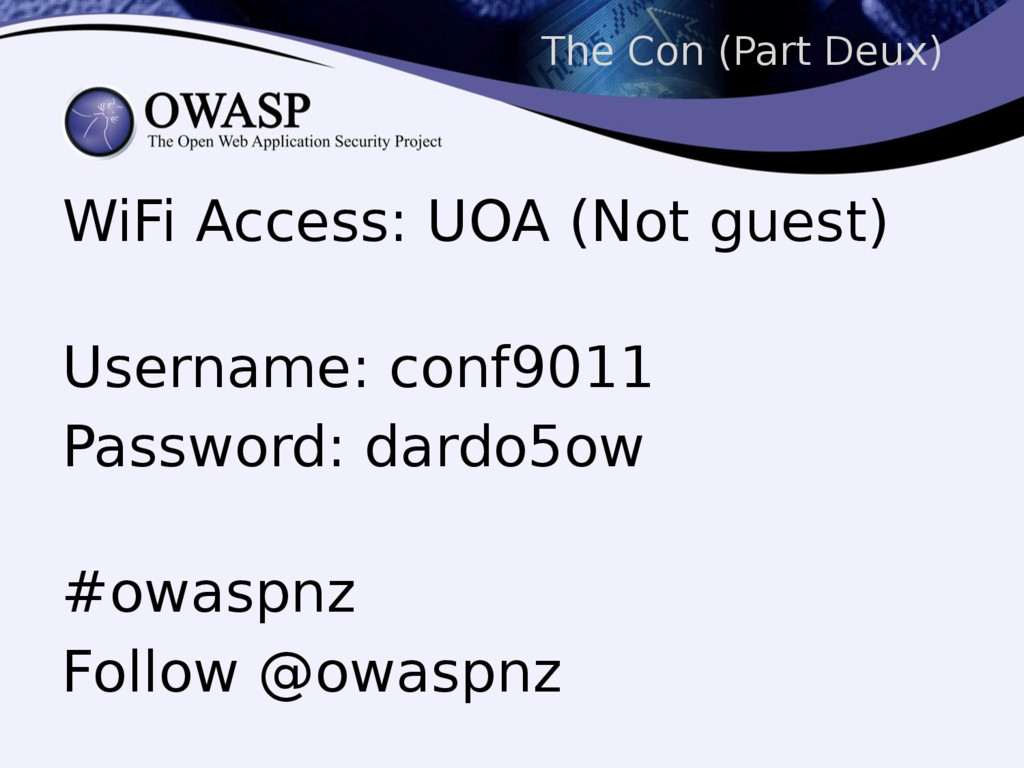 The Con (Part Deux) WiFi Access: UOA (Not guest...