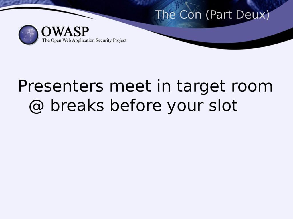 The Con (Part Deux) Presenters meet in target r...