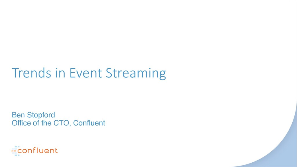 Trends in Event Streaming Ben Stopford Office o...
