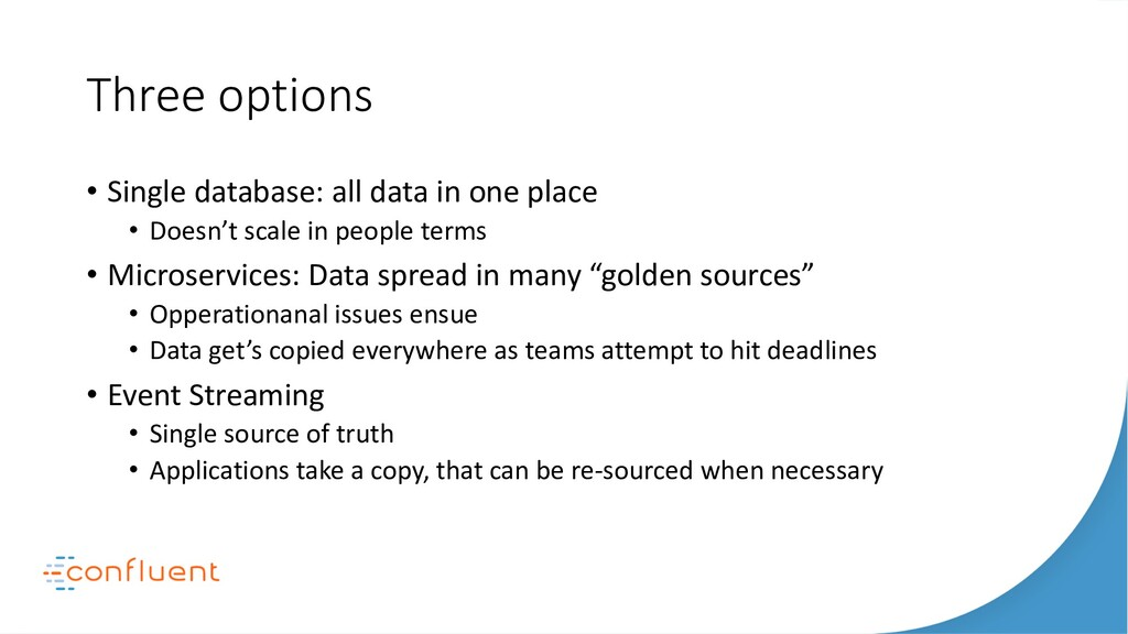 Three options • Single database: all data in on...