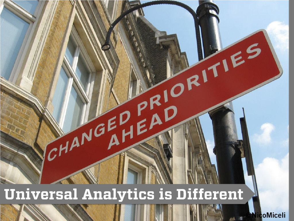 Universal Analytics is Different @NicoMiceli