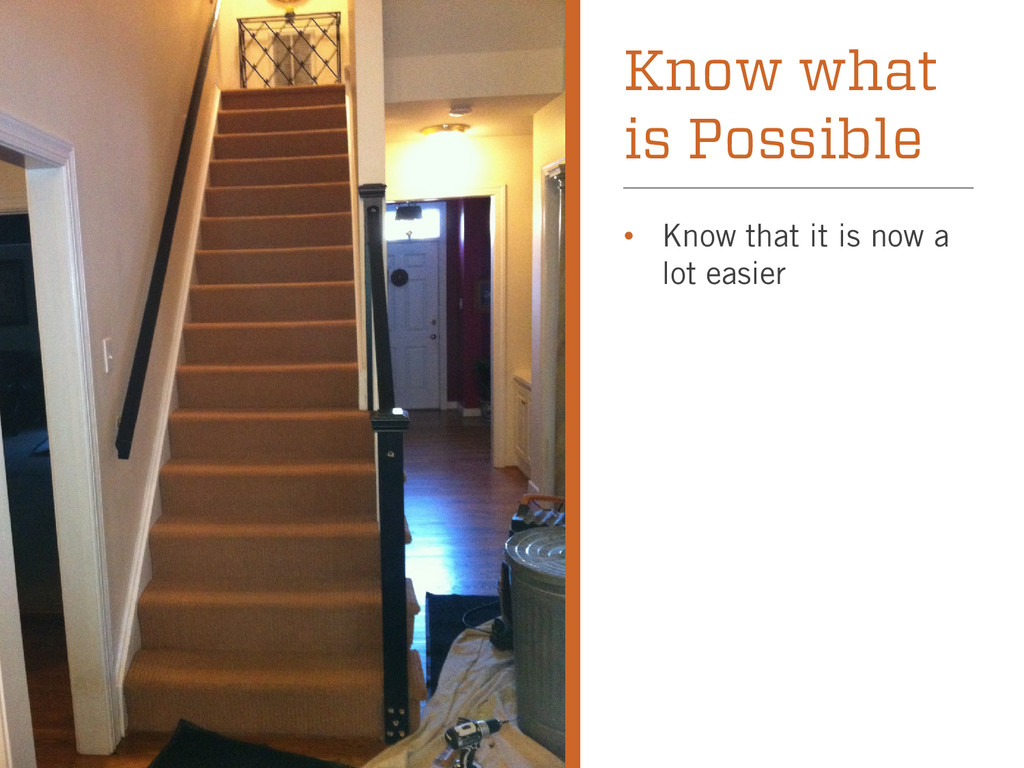 Know what is Possible • Know that it is now a l...