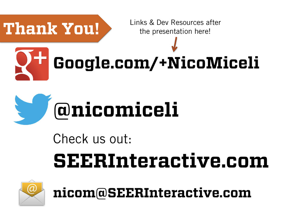 Thank You! Google.com/+NicoMiceli @nicomiceli C...