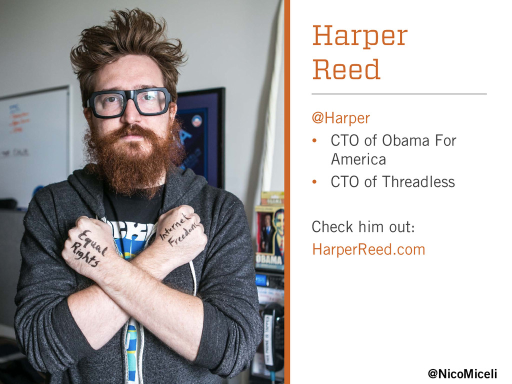 Harper Reed @Harper • CTO of Obama For America ...