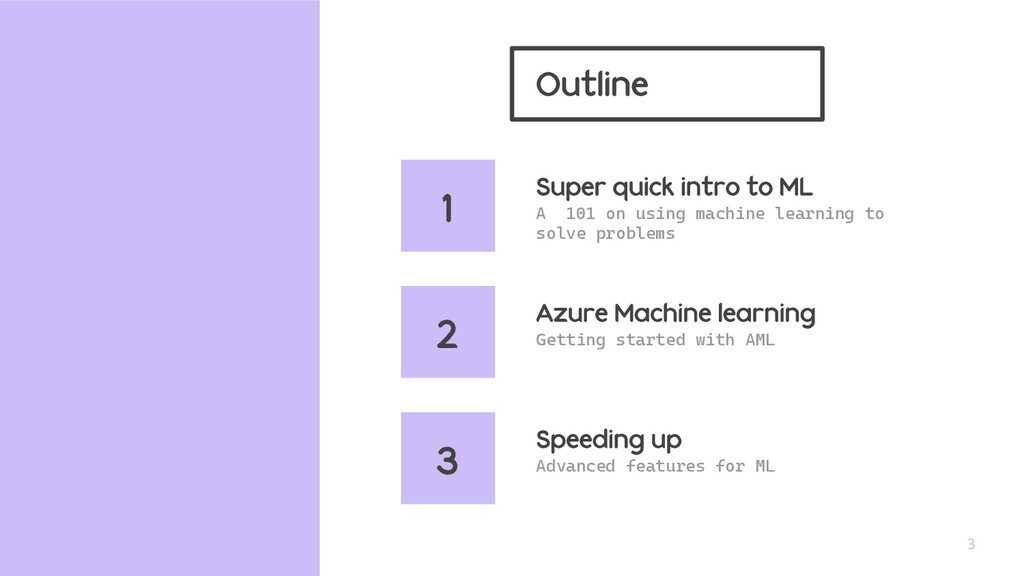 Outline 3 Azure Machine learning A 101 on using...