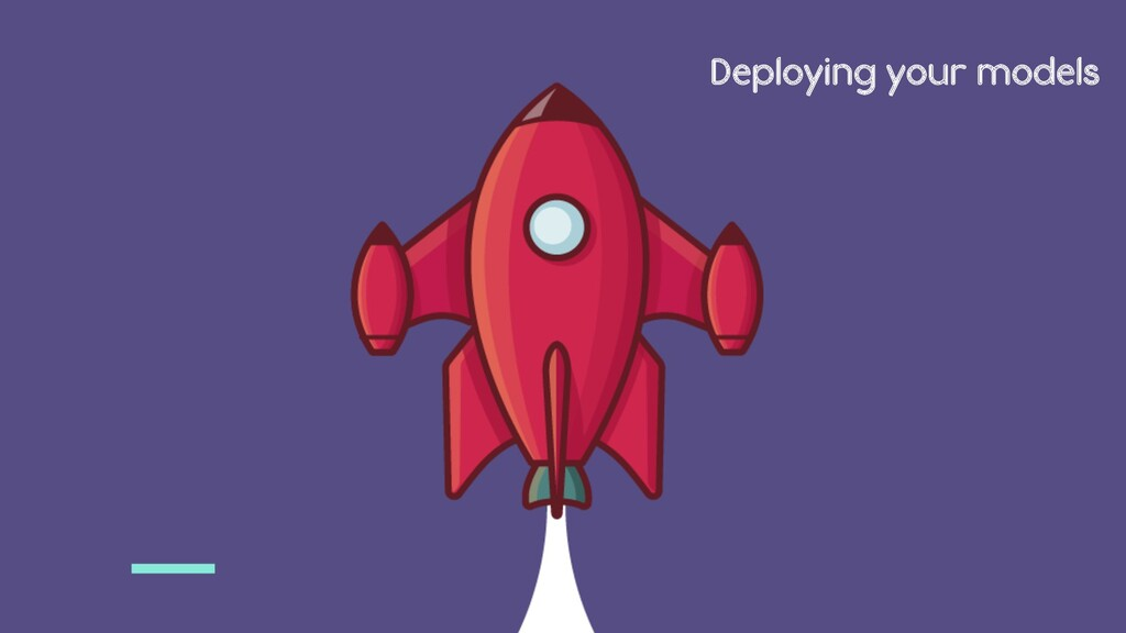 Deploying your models