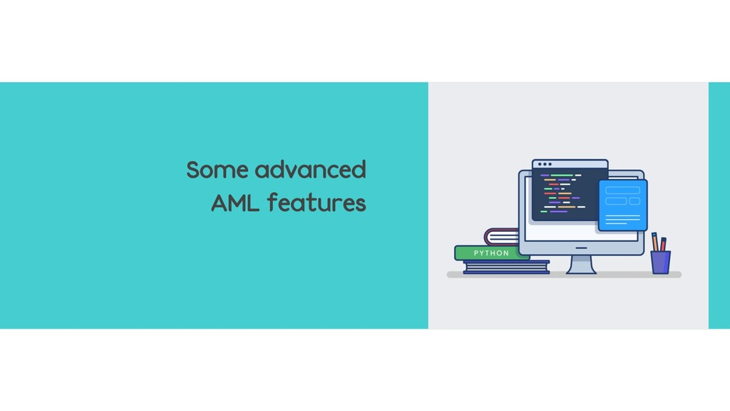 Some advanced AML features