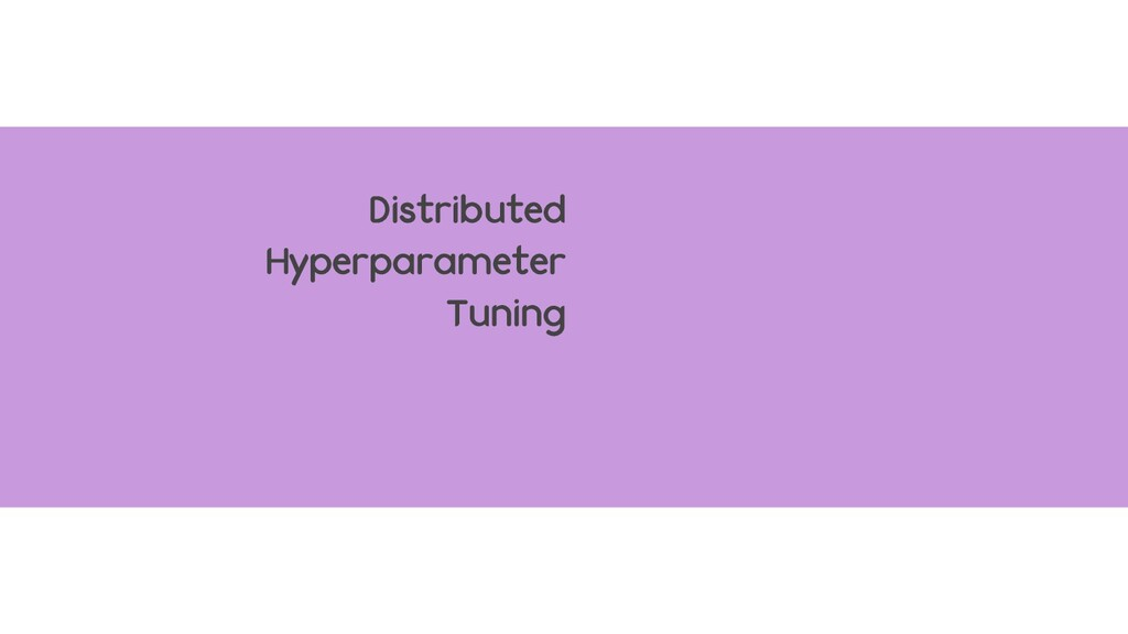 Distributed Hyperparameter Tuning
