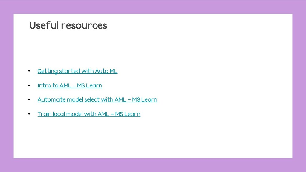 Useful resources • Getting started with Auto ML...