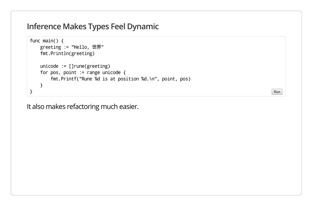 Inference Makes Types Feel Dynamic It also make...