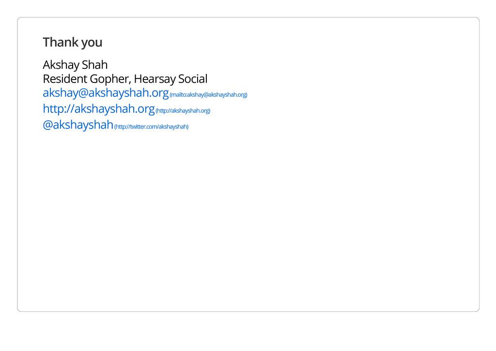 Thank you Akshay Shah Resident Gopher, Hearsay ...