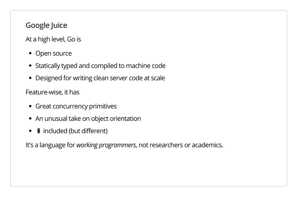 Google Juice At a high level, Go is Open source...