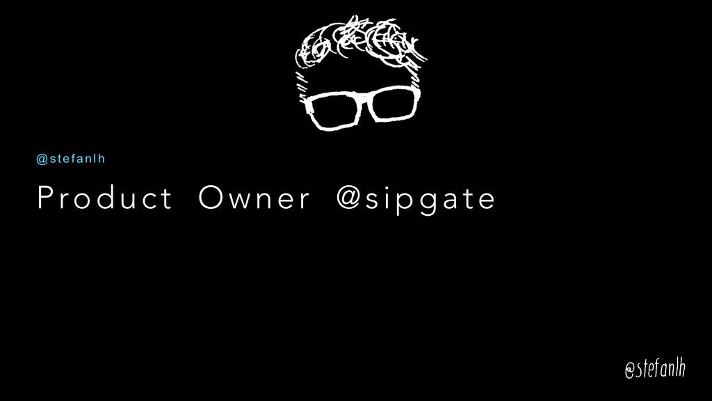 Product Owner @sipgate @ s t e f a n l h