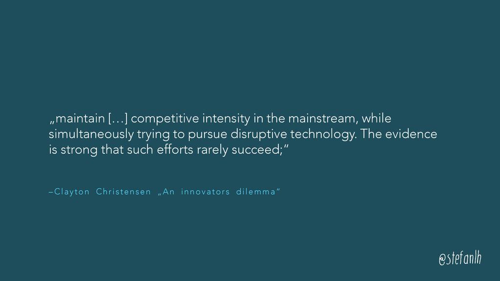 "– Clayton Christensen ""An innovators dilemma"" ""..."
