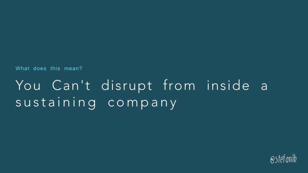 You Can't disrupt from inside a s u s t a i n i...