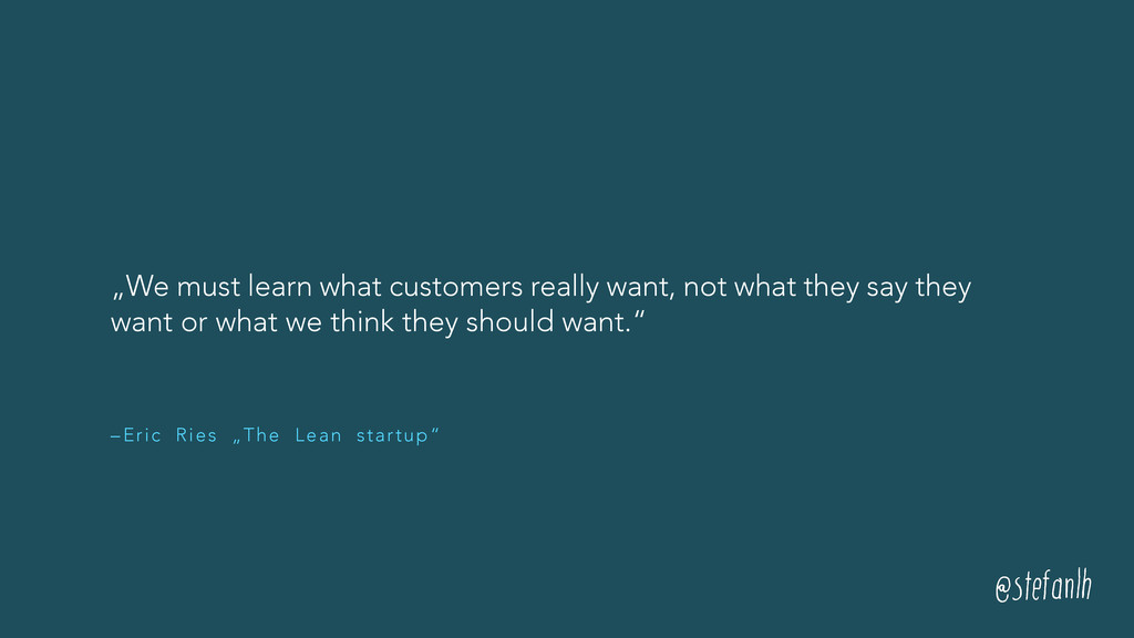 """– Eric Ries """"The Lean startup"""" """"We must learn w..."""