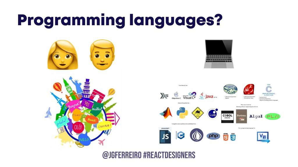 @JGFERREIRO @JGFERREIRO #REACTDESIGNERS Program...