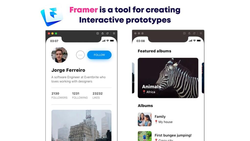 @JGFERREIRO @JGFERREIRO Framer is a tool for cr...
