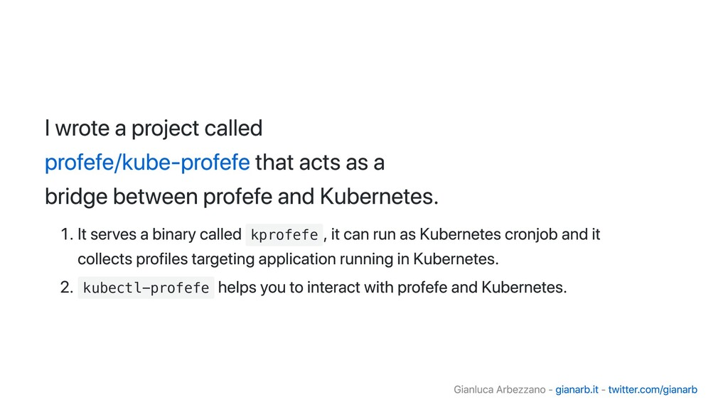 I wrote a project called profefe/kube-profefe t...