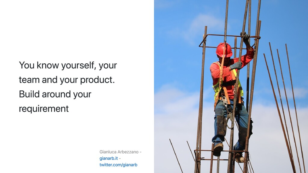 You know yourself, your team and your product. ...