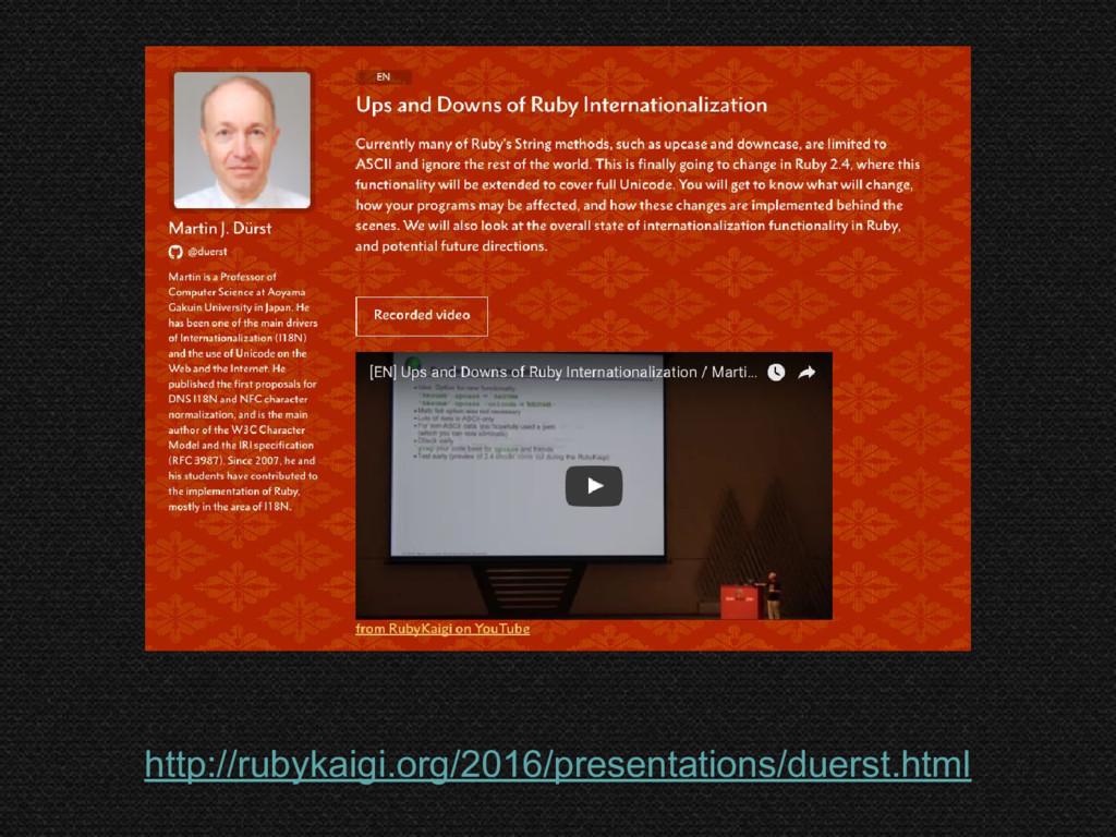 http://rubykaigi.org/2016/presentations/duerst....