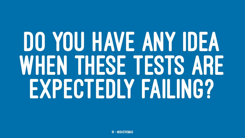 DO YOU HAVE ANY IDEA WHEN THESE TESTS ARE EXPEC...