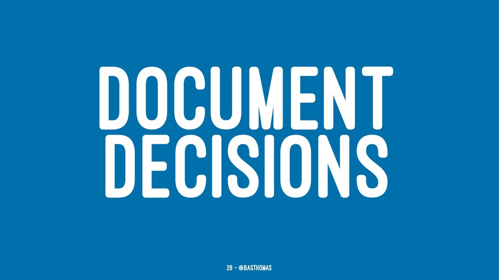 DOCUMENT DECISIONS 28 — @basthomas