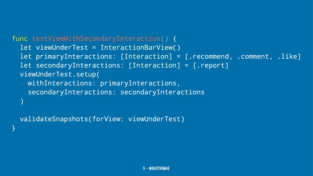 func testViewWithSecondaryInteraction() { let v...