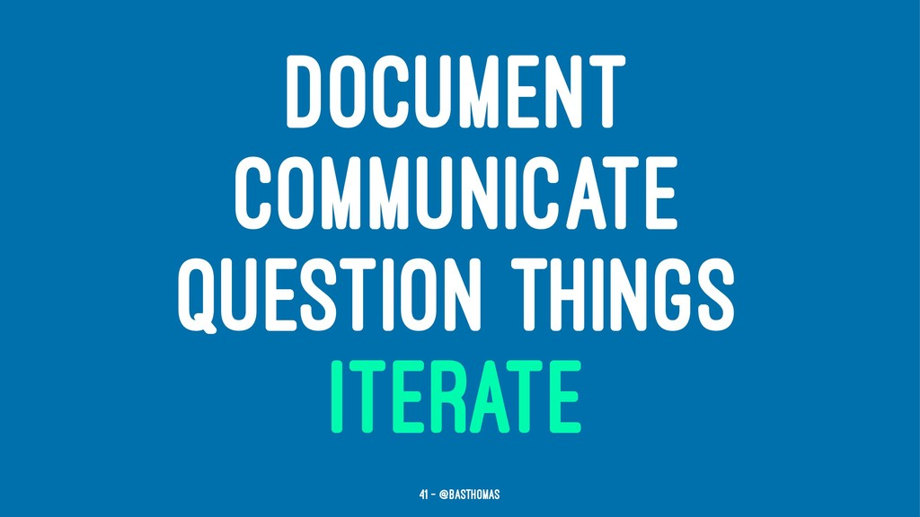 DOCUMENT COMMUNICATE QUESTION THINGS ITERATE 41...