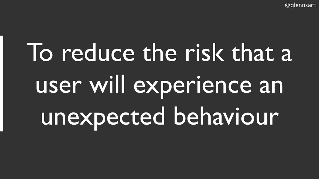 @glennsarti To reduce the risk that a user will...