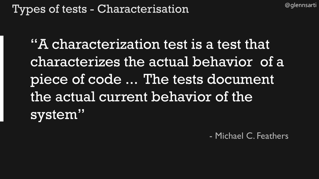 @glennsarti Types of tests - Characterisation -...