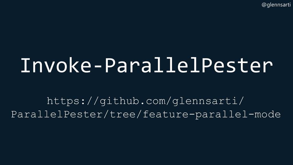 @glennsarti Invoke-ParallelPester https://githu...