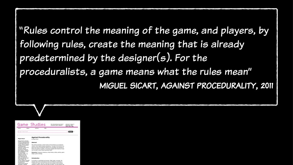 """""""Rules control the meaning of the game, and pla..."""